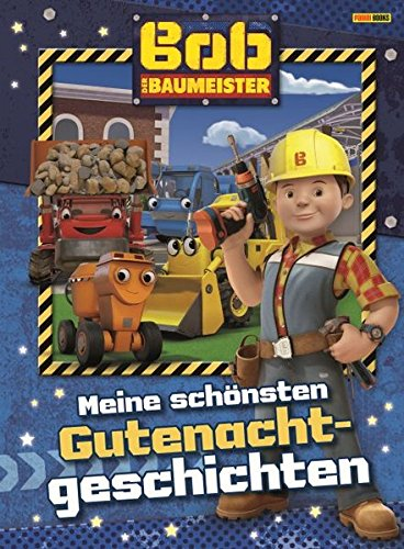 Bob der Baumeister Gutenachtgeschichten: Meine schönsten Gutenachtgeschichten