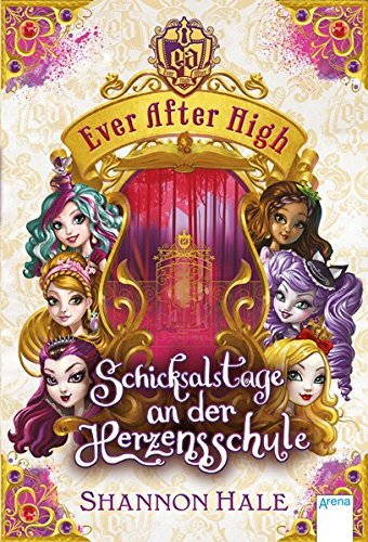 Ever After High. Schicksalstage an der Herzensschule:...