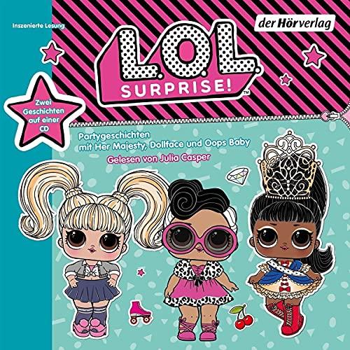 L.O.L. Surprise - Partygeschichten mit Her Majesty, Dollface und Oops...