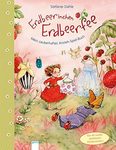 Erdbeerinchen Erdbeerfee. Mein zauberhaftes Anzieh-Spiel-Buch
