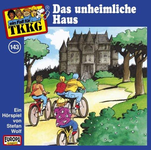 TKKG - CD 143 Das unheimliche Haus (Hörspiele von EUROPA)