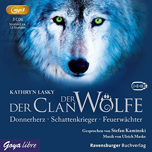 Der Clan der Wölfe [1-3]: Donnerherz, Schattenkrieger, Feuerwächter