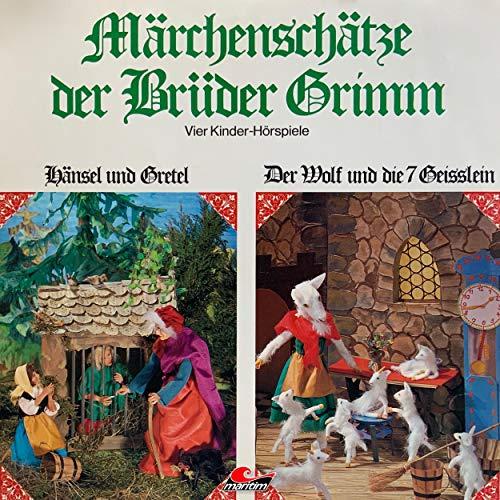Märchenschätze der Brüder Grimm. Vier Kinder-Hörspiele: Hänsel und Gretel / Der Wolf und die sieben...