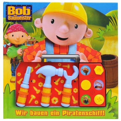 Bob der Baumeister - Wir bauen ein Piratenschiff, Buch mit...