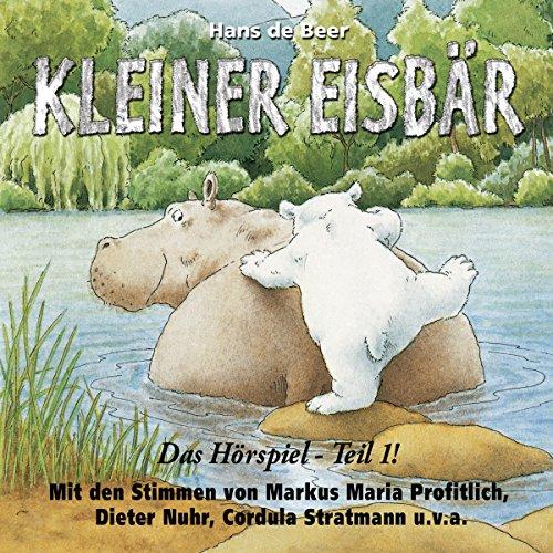 Kleiner Eisbär. Das Hörspiel 1: Kleiner Eisbär