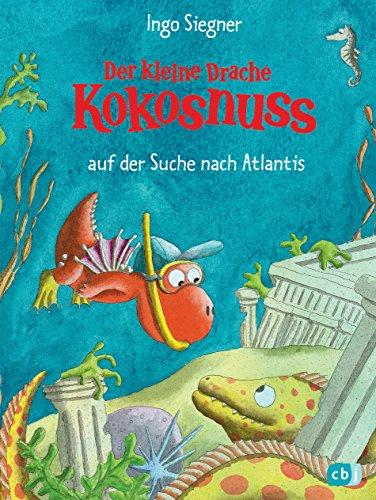 Der kleine Drache Kokosnuss auf der Suche nach Atlantis (Die Abenteuer...