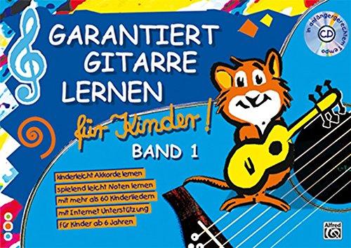 Garantiert Gitarre lernen für Kinder, Band 1 (Buch & CD): Die...