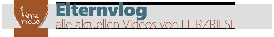 Herzriese-Elternvlog