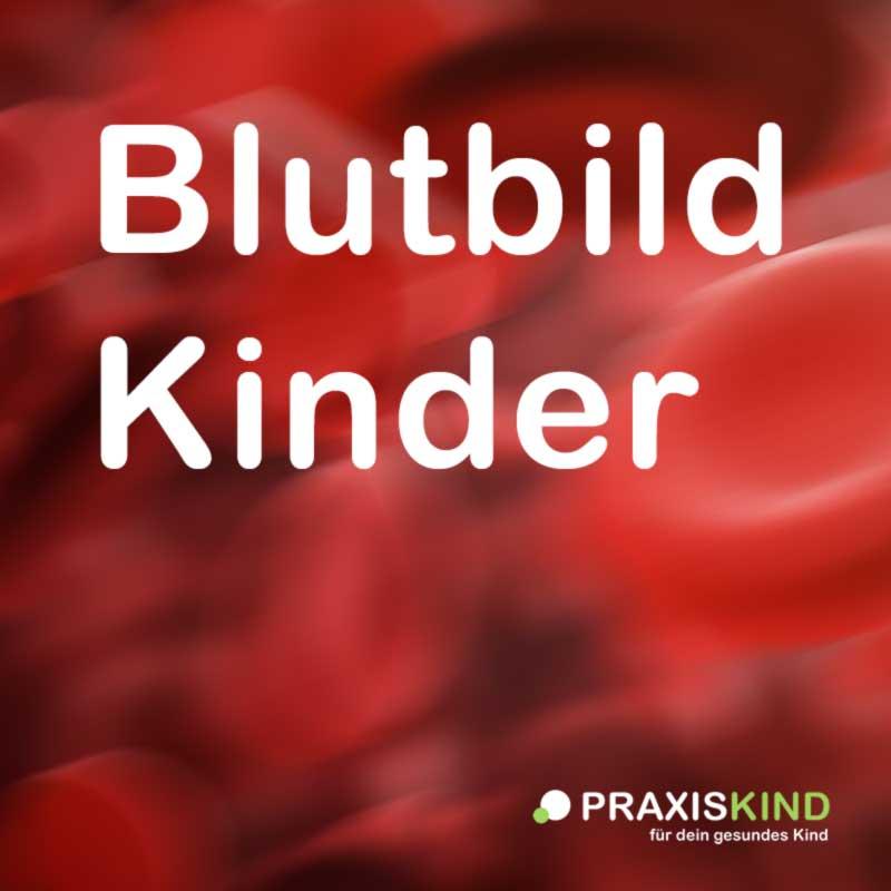 Erklärung aller Normalwerten des kindlichen Blutbild
